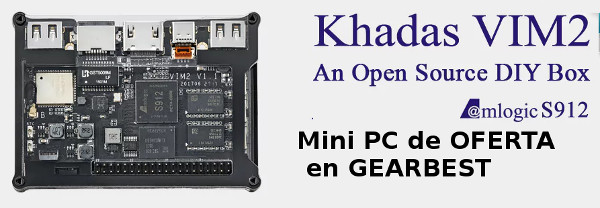 Oferta mini PC Khadas VIM2 Gearbest, la Raspberry Pi 3 china y barata, mini pc, con Android 7 y Ubuntu, Open Source con EEPROM